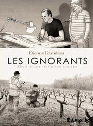 Les ignorants : récit d'une initiation croisée   Davodeau, Etienne