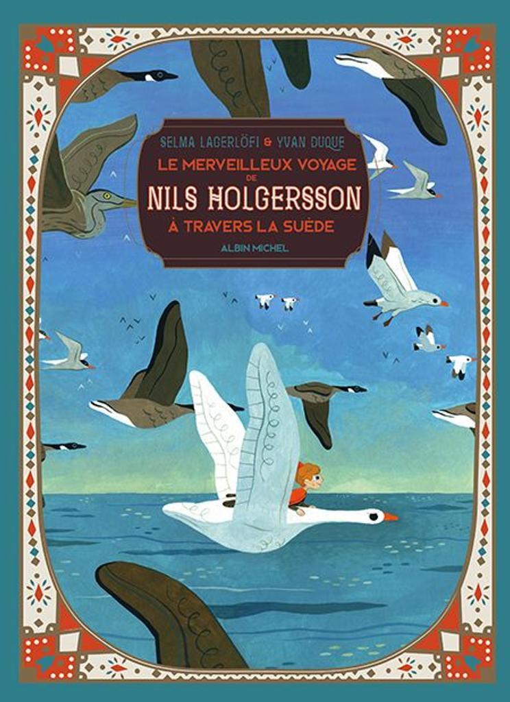 Le merveilleux voyage de Nils Holgersson à travers la Suède / images de Yvan Duque | Duque, Yvan. Illustrateur