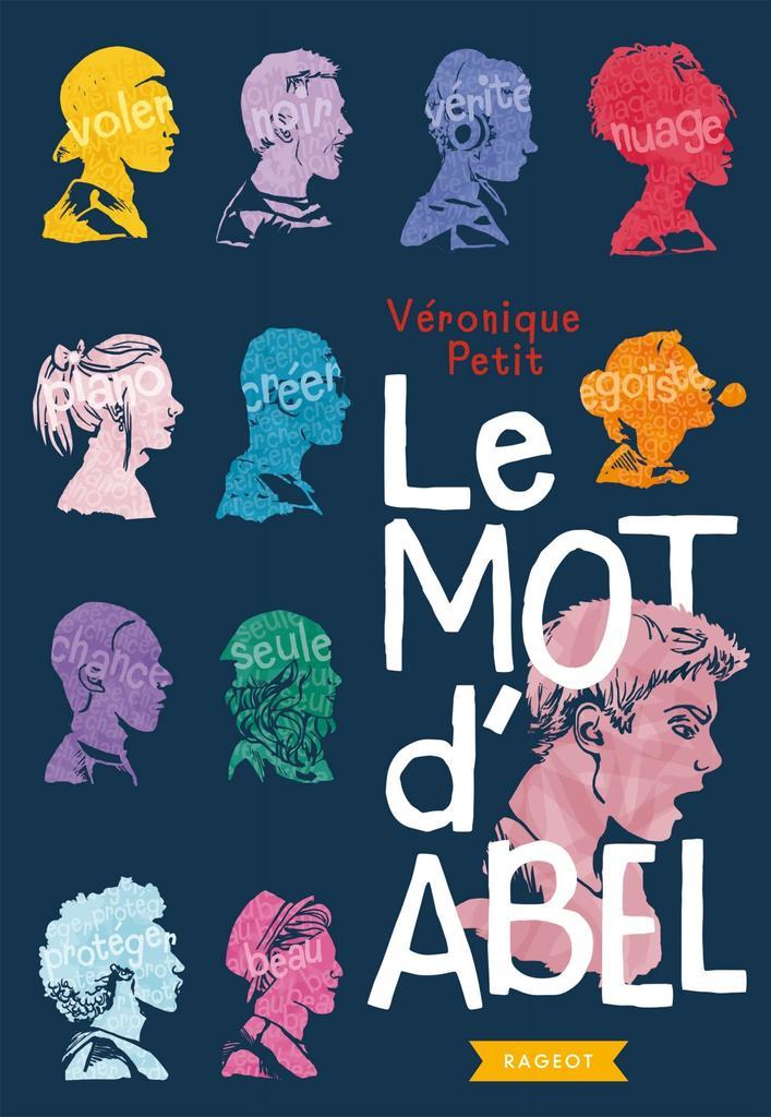 Le mot d'Abel / De Véronique Petit | Petit, Véronique. Auteur