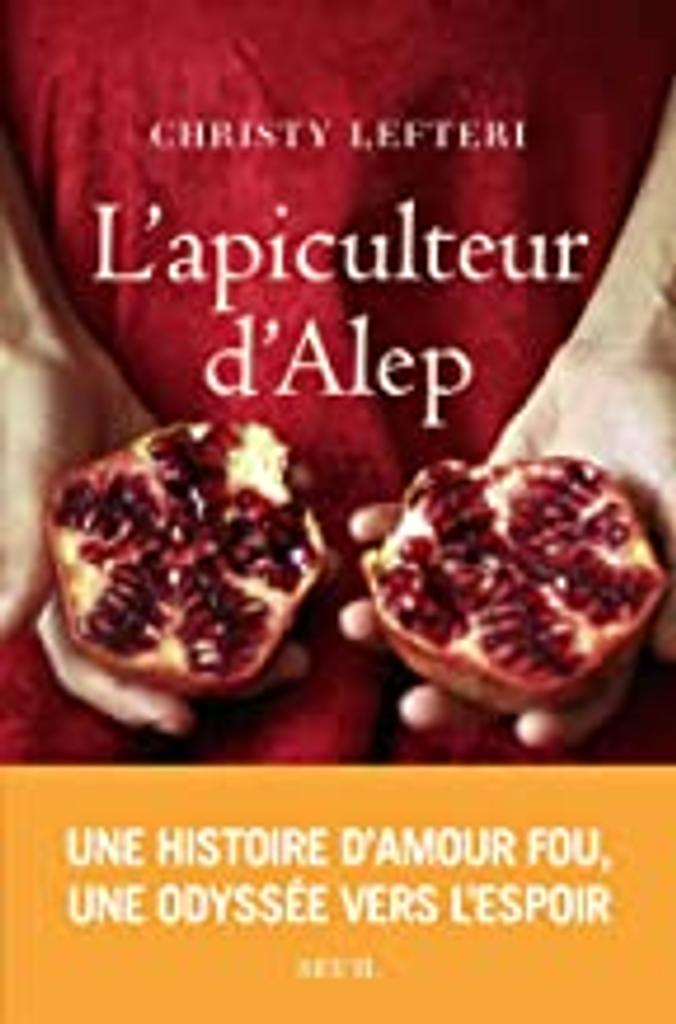 L'apiculteur d'Alep / Lefteri christy |
