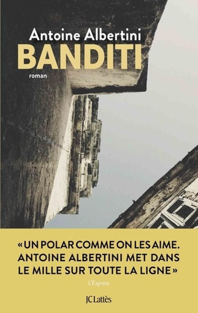 Banditi / De Antoine Albertini | Albertini, Antoine (1975-....). Auteur