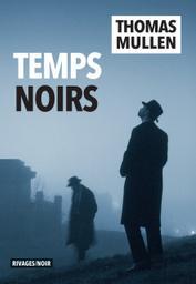 Temps noirs / Mullen, Thomas  