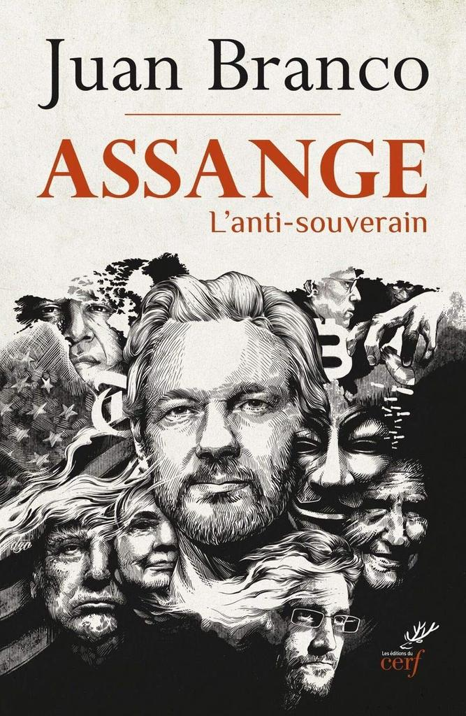 Assange : l'antisouverain / Juan Branco | Branco, Juan (1989-..). Auteur