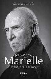 Jean-Pierre Marielle : le lyrique et le baroque / Stéphane Koechlin | Koechlin, Stéphane (1962-....). Auteur