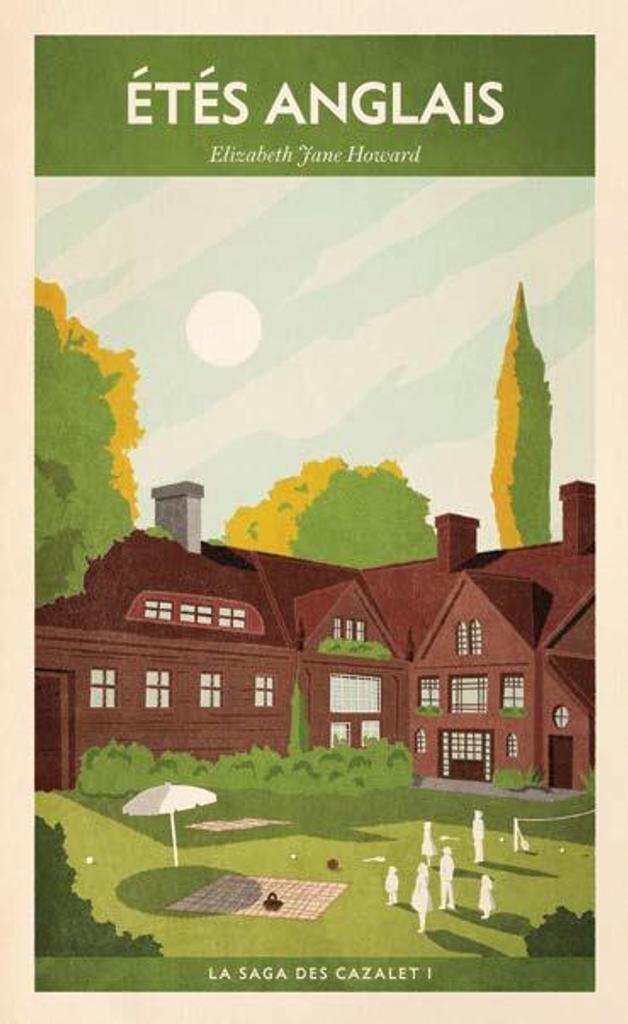 Etés anglais : La saga des Cazalet / Elizabeth Jane Howard | Howard, Elizabeth Jane (1923-..). Auteur
