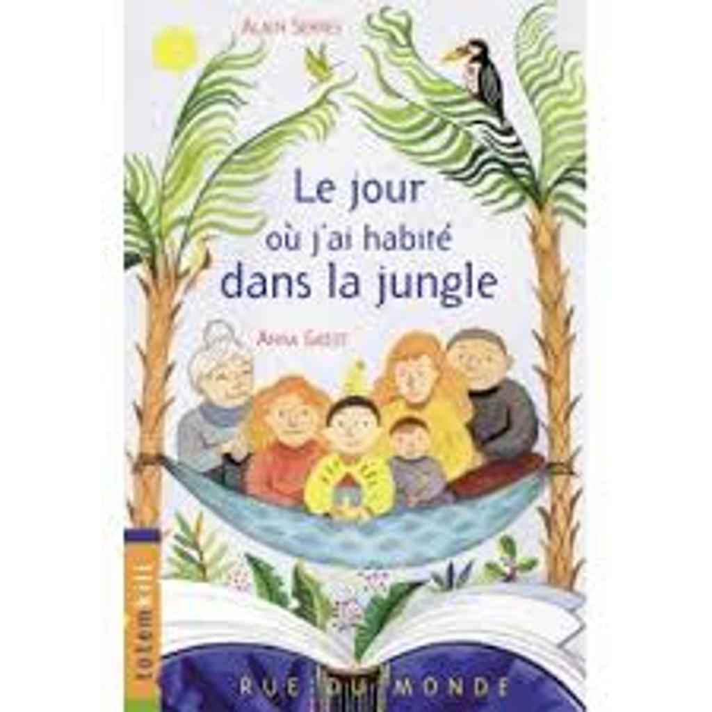 Le jour où j'ai habité dans la jungle / texte d'Alain Serres |