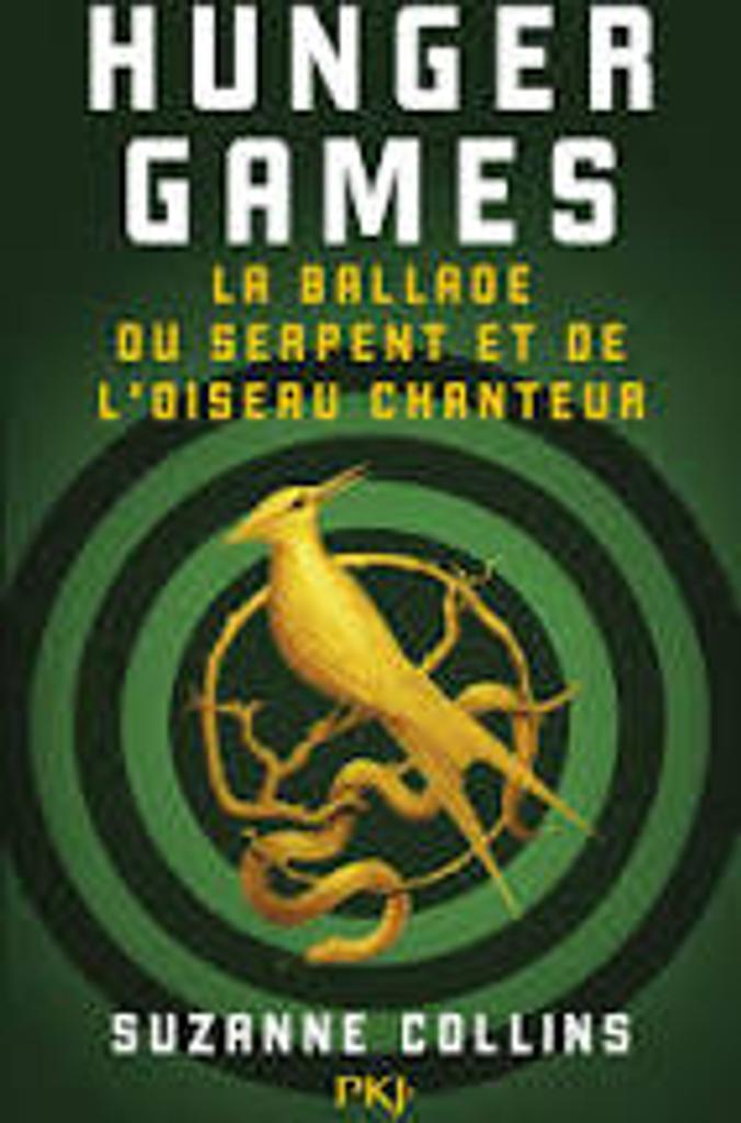 Hunger Games : La ballade du serpent et de l'oiseau chanteur / Suzanne Collins |
