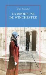 La brodeuse de Winchester / Tracy Chevalier | Chevalier, Tracy (1962-....). Auteur