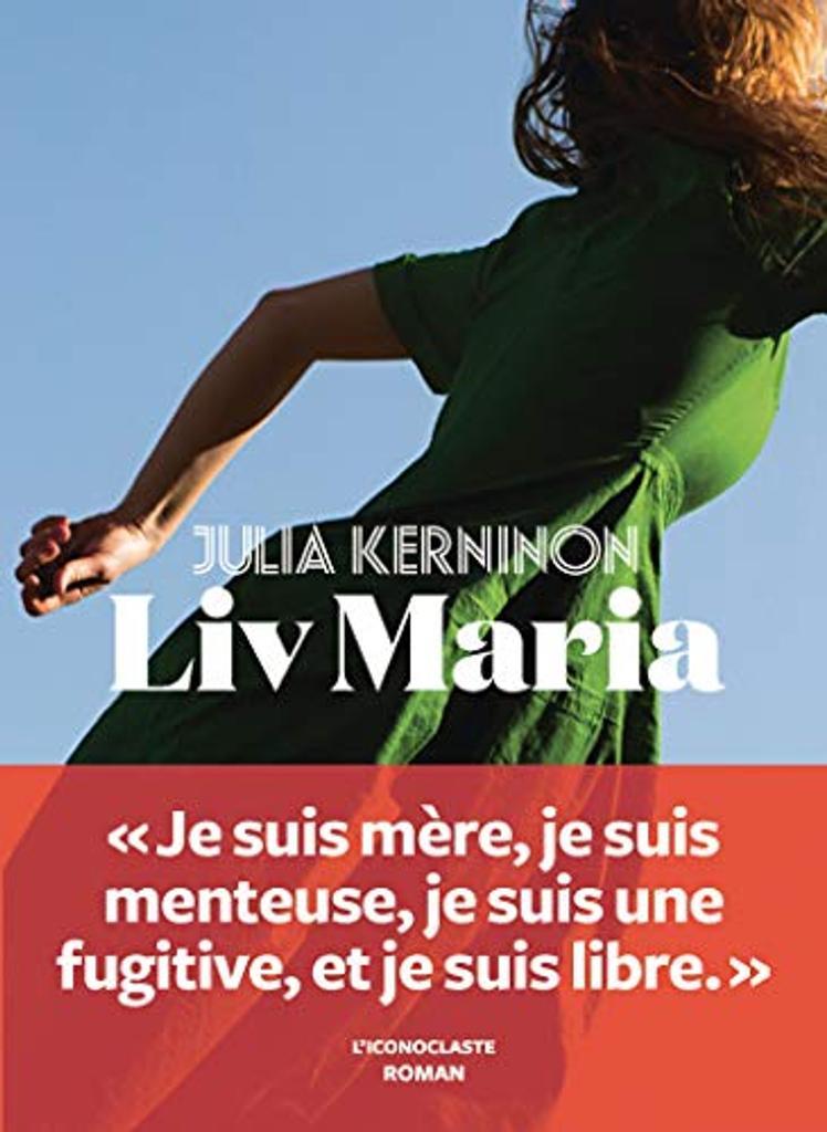 Liv Maria / De Julia Kerninon | Kerninon, Julia (1987-....). Auteur