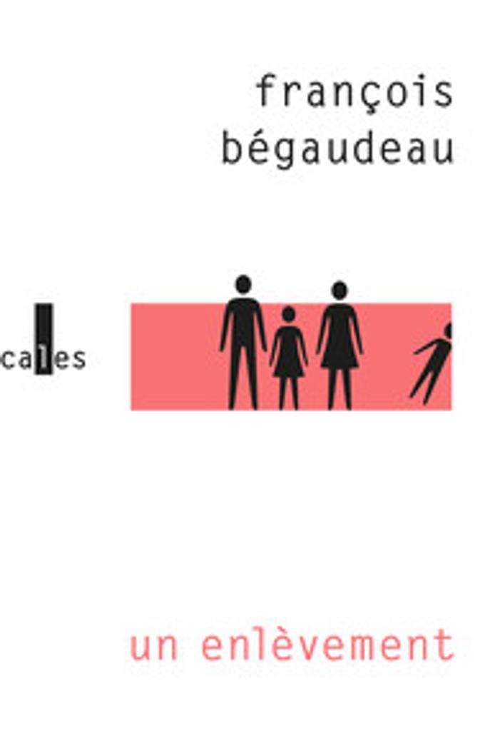 Un enlevement / Begaudeau francois | Bégaudeau, François