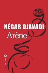 Arène / De Négar Djavadi | Djavadi, Négar. Auteur