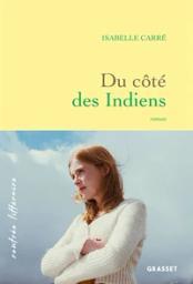 Du côté des Indiens / Isabelle Carré | Carré, Isabelle (1971-..). Auteur