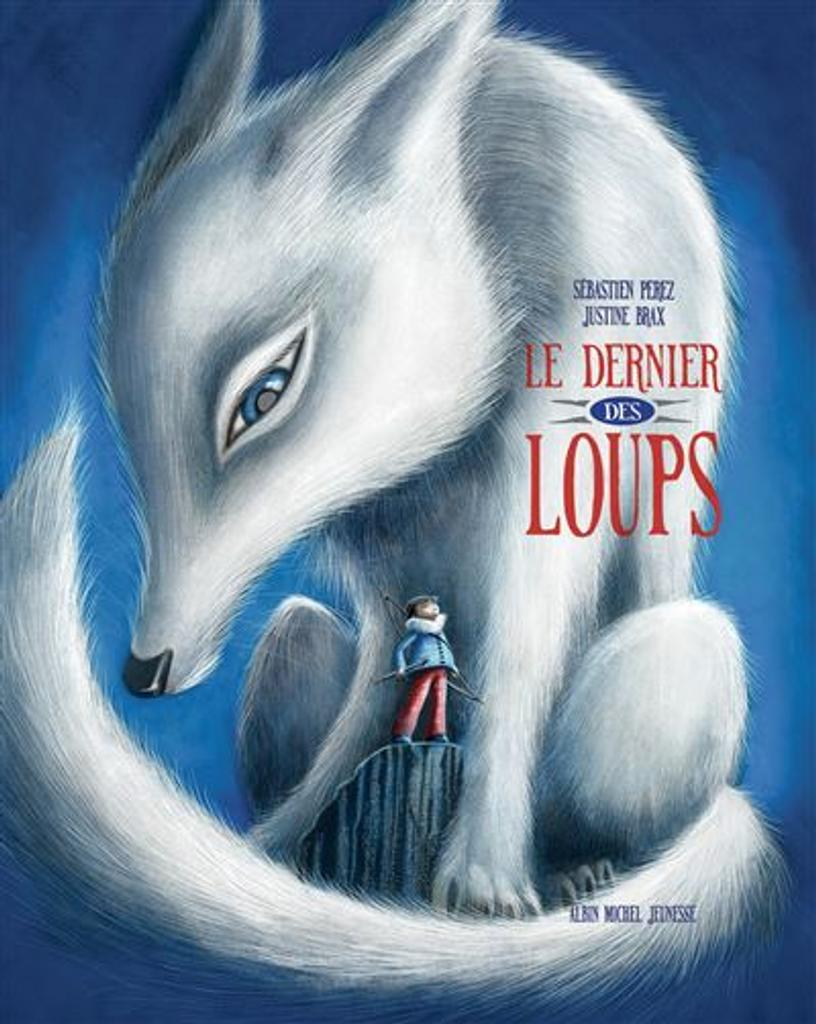 Le dernier des loups / Perez, Sébastien | Perez, Sébastien